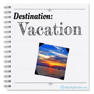 Destination: Vacation