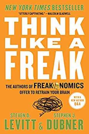 Book: Think Like a Freak - Malcolm Gladwell